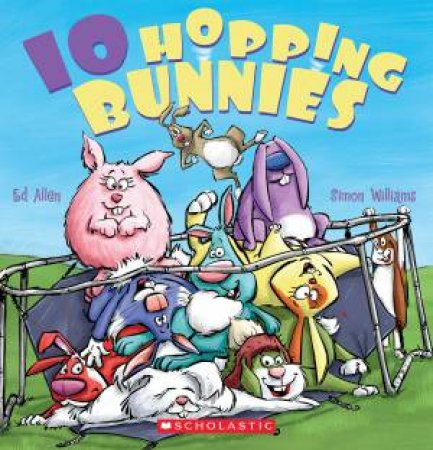 10 Hopping Bunnies by Ed Allen