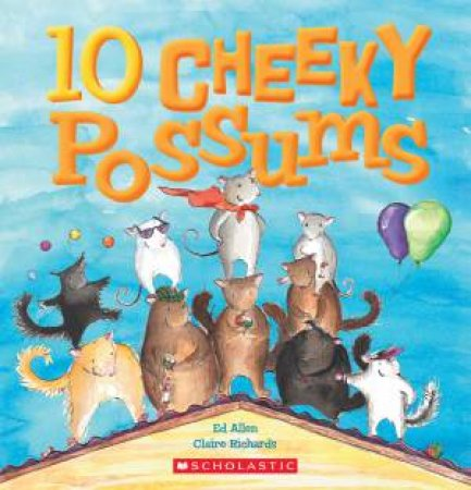 10 Cheeky Possums