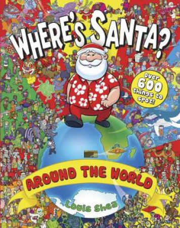 Where's Santa? Around the World by Louis Shea