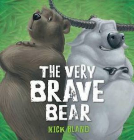 The Very Brave Bear by Nick Bland
