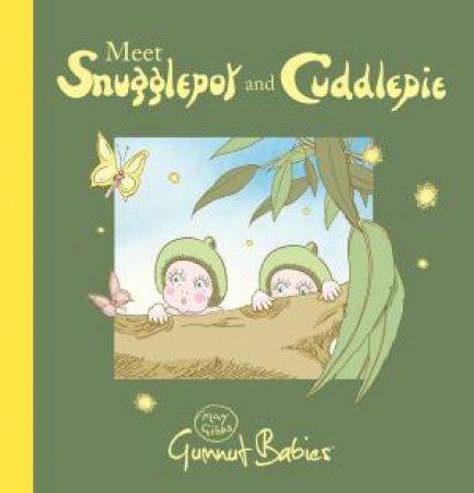 Meet Snugglepot & Cuddlepie