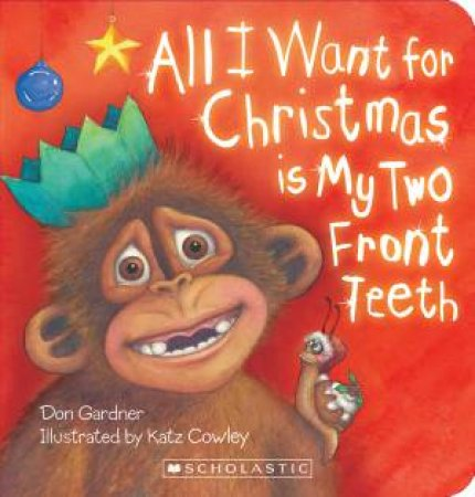 All I Want for Christmas is My Two Front Teeth by Don Gardner