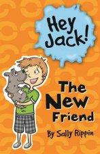 Hey Jack The New Friend