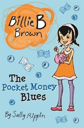 Billie B Brown: The Pocket Money Blues by Sally Rippin