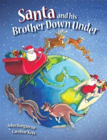 Santa and His Brother Down Under by John/Keys,Caro Bongiorno