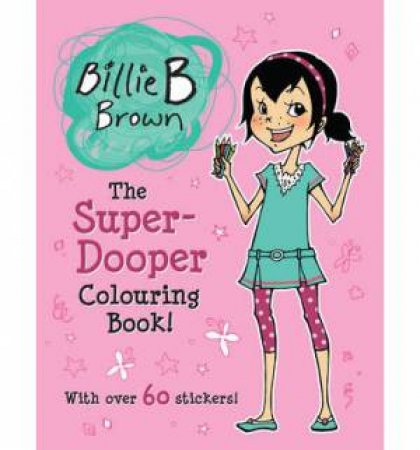 Billie B Brown Super Dooper Colouring Book! by Sally Rippin