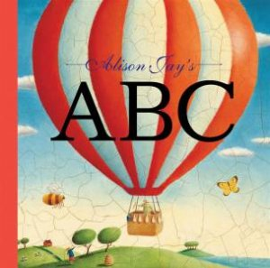 Alison Jay: ABC by Alison Jay