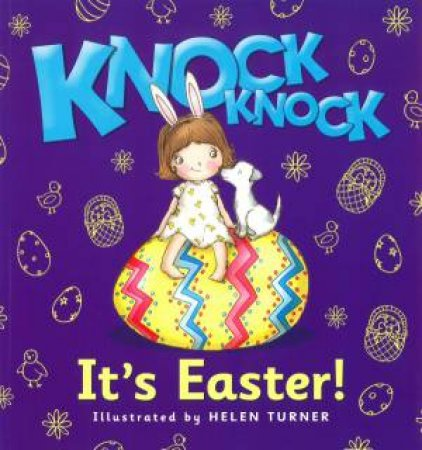 Knock Knock...It's Easter! by Helen Turner