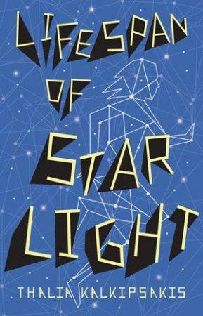 Lifespan of Starlight by Thalia Kalkipsakis