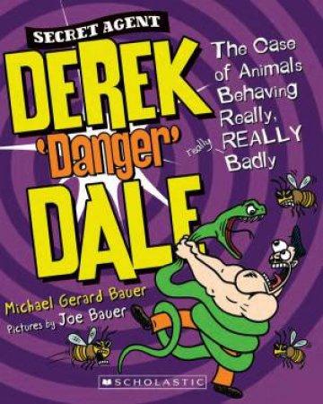 Secret Agent Derek 'Danger' Dale: The Case of Animals Behaving Really REALLY Badly