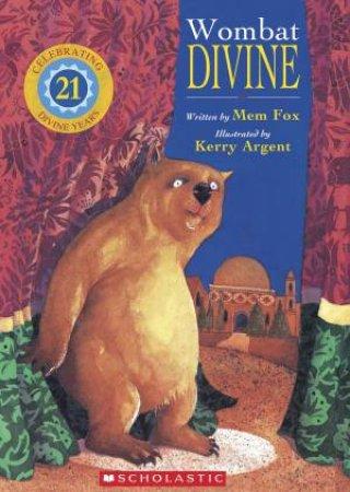 Wombat Divine (21st Anniversary Edition) by Mem Fox