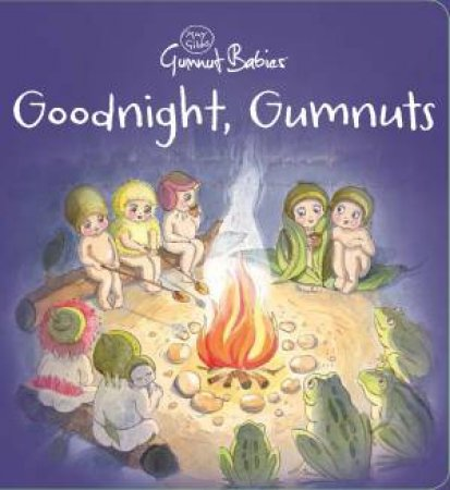 May Gibbs Gumnut Babies: Goodnight, Gumnuts