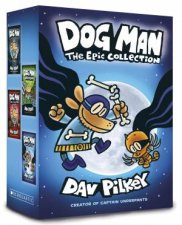 Dog Man The Epic Collection