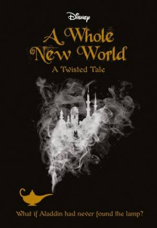 A Twisted Tale: A Whole New World by Various - 9781742998534 - QBD Books