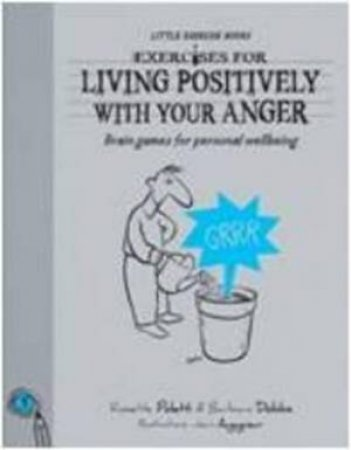Exercises for Living Positively wit h Your Anger