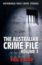 Australian Crime File Volume 3 by Paul B. Kidd