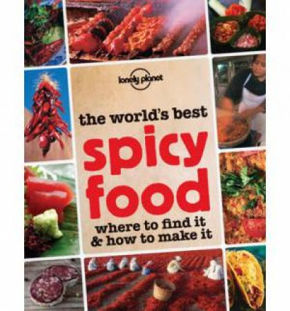 Lonely Planet: Spicy Food - 1st ed