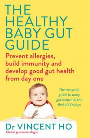 The Healthy Baby Gut Guide by Vincent Ho