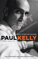 Don't Start Me Talking by Paul Kelly