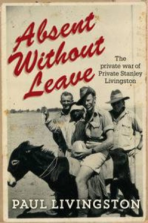 Absent Without Leave: The Private War Of Private Stanley Livingston