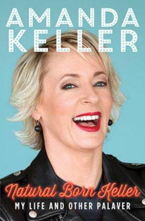 Natural Born Keller by Amanda Keller