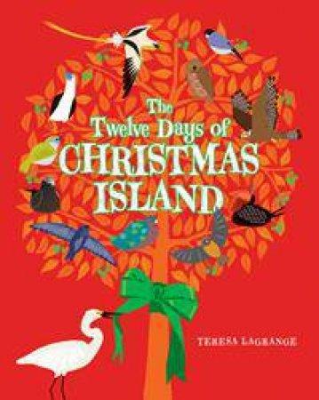 The Twelve Days of Christmas Island by Teresa Lagrange