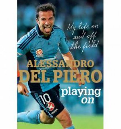 Playing On by Alessandro Del Piero