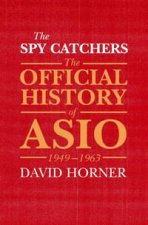 The Spy Catchers The Official History of ASIO