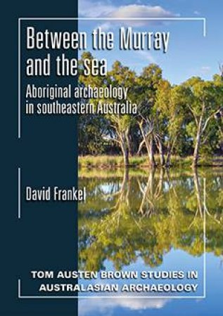 Between the Murray and the Sea by David Frankel