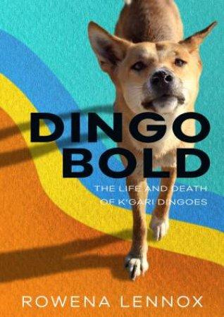 Dingo Bold by Rowena Lennox