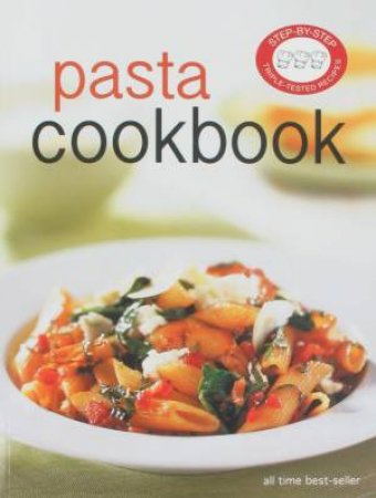 Step-By-Step: Pasta Cookbook by Various