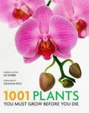 1001 Plants You Must Grow Before You Die by Liz Dobbs
