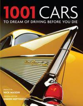 1001 Cars To Dream of Driving Before You Die by Various