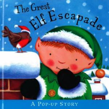 Christmas Pop-Up Story: The Great Elf Escape by Various
