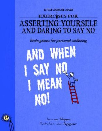 Asserting Yourself and Daring To Say No