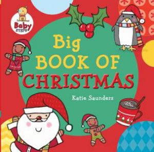 Baby Steps: Big Book of Christmas by Katie Saunders
