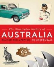 The Illustrated History Of Australia by AK Macdougall