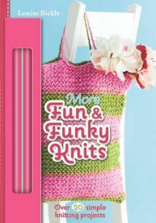 More Fun And Funky Knits by Louise Bickle