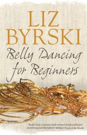 Belly Dancing for Beginners by Liz Byrski