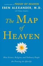 The Map of Heaven by Dr Eben Alexander
