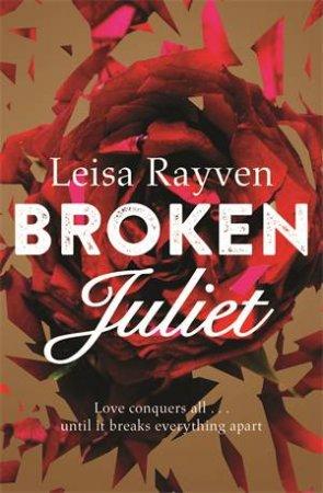 Broken Juliet by Leisa Rayven