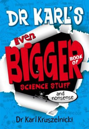 Dr Karl's Even Bigger Book of Science Stuff And Nonsense