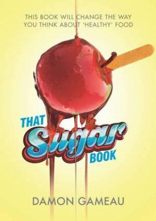 That Sugar Book by Damon Gameau