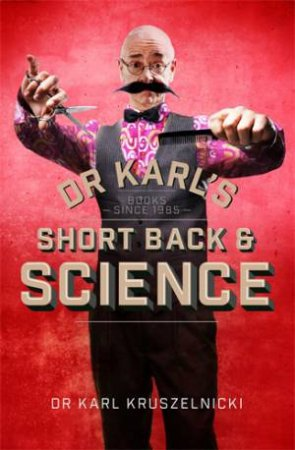 Dr Karl's Short Back and Science