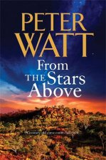 From The Stars Above by Peter Watt