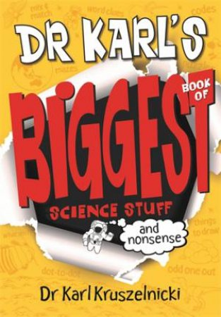 Dr Karl's Biggest Book of Science Stuff And Nonsense
