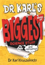 Dr Karl's Biggest Book of Science Stuff And Nonsense by Dr Karl Kruszelnicki