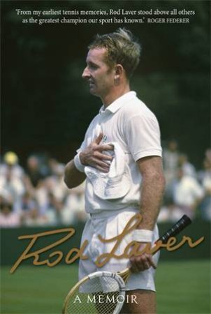 Rod Laver: A Memoir by Rod Laver