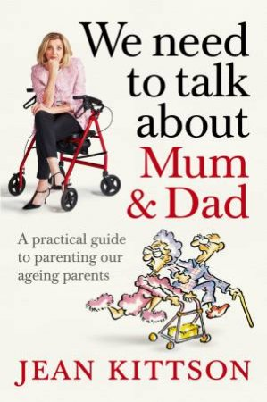 We Need To Talk About Mum & Dad by Jean Kittson