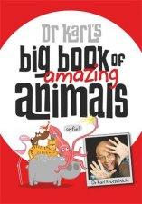 Dr Karls Big Book Of Amazing Animals